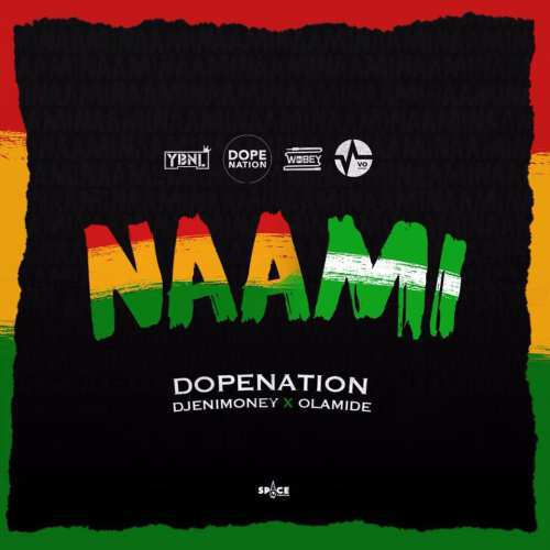 "Photo of Ghanaian Duo, DopeNation Drop ""Naami"" Featuring Olamide and DJ Enimoney [Listen]"