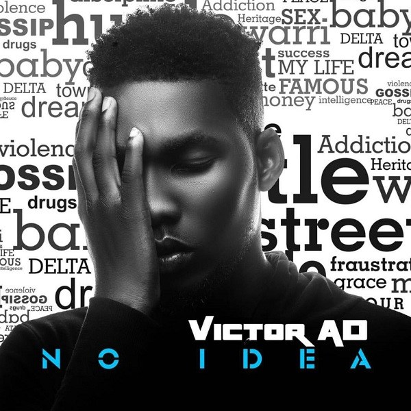 "victor ad no idea - Victor AD Drops New Song & Video Titled ""No Idea"" [Listen/Watch]"