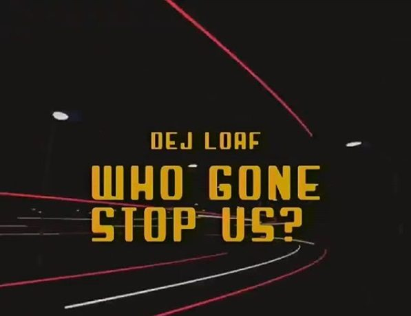 """Dej Loaf Returns with A New Song """"Who Gon Stop Us"""" [Listen]"""