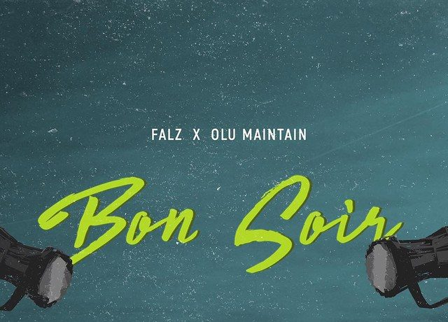 "Falz Drops ""Bon Soir"" Featuring Olu Maintain [Listen] - OkayNG News"