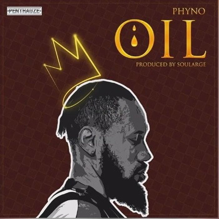 """Phyno OIL OkayNG - Listen to Phyno's New Song """"OIL"""""""