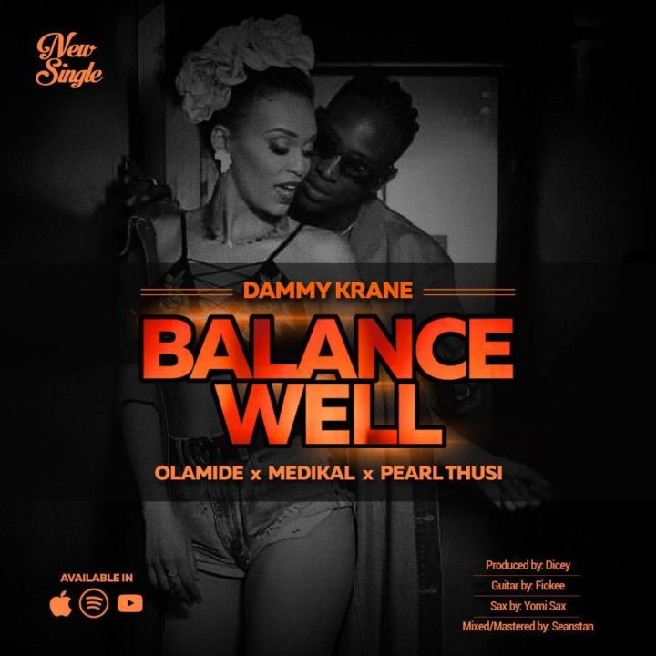 "Photo of Dammy Krane Teams Up with Olamide, Pearl Thus & Medikal for ""Balance Well"" [Listen]"