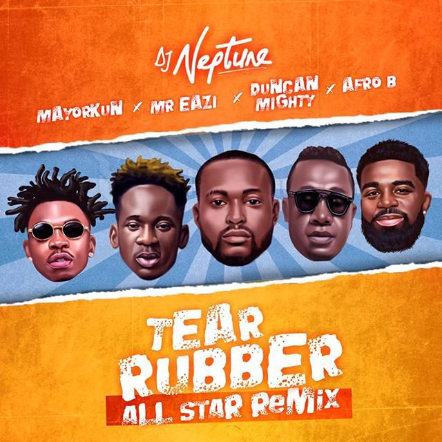 Photo of Listen: DJ Neptune – Tear Rubber [All Star Remix] [ft. Mayorkun, Mr Eazi, Duncan Mighty & Afro B]