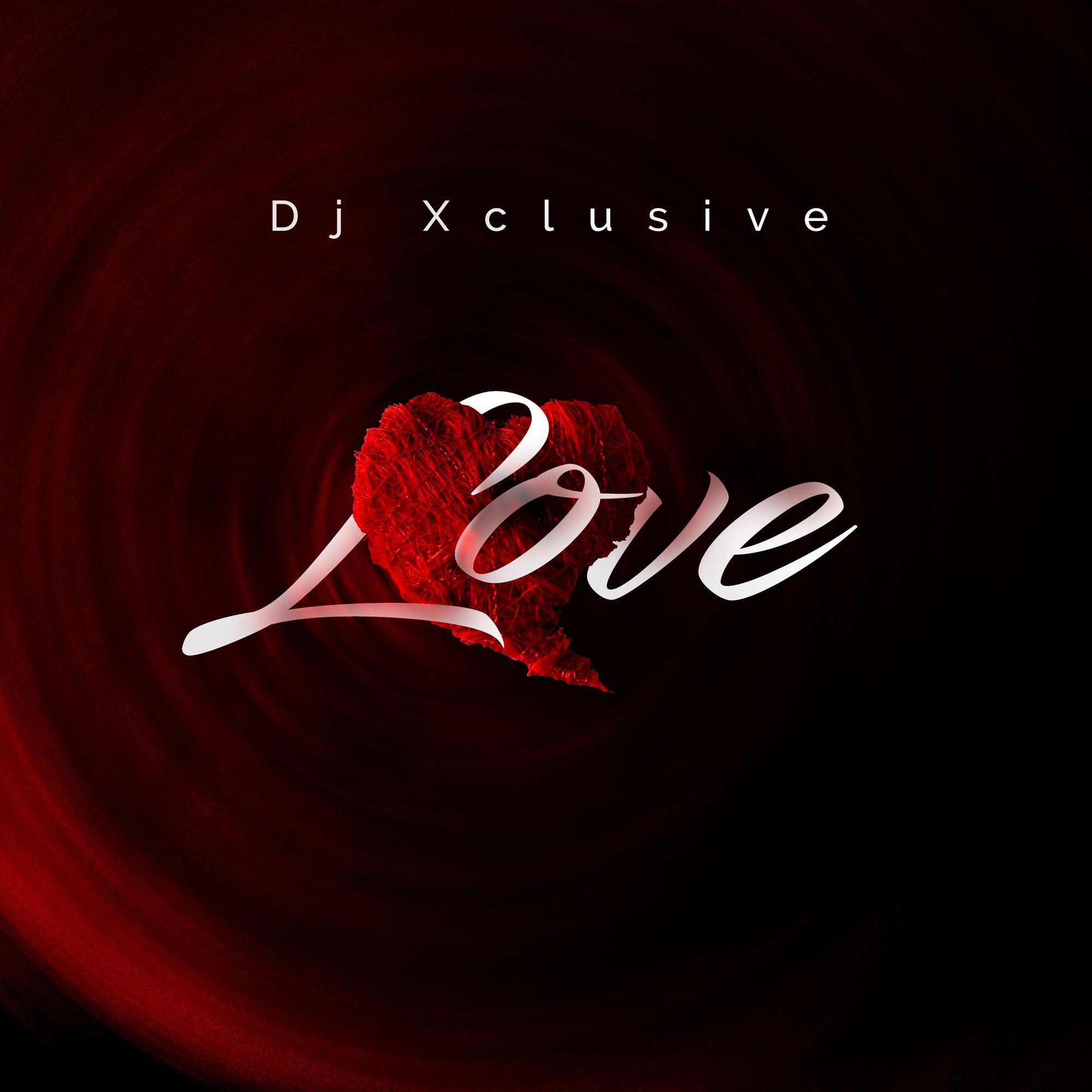 "Listen to DJ Xclusive's New Song ""Love"" [Audio]"