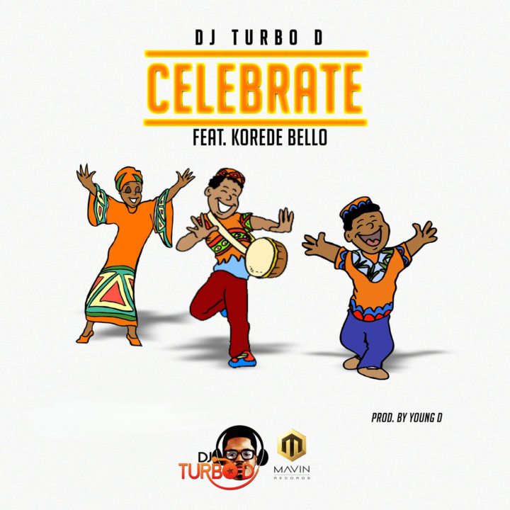 "celebrate 720x720 - DJ Turbo D features Korede Bello on ""Celebrate"" [Audio]"