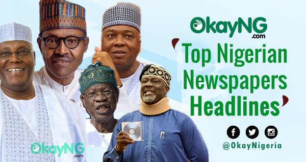 headlines - News In Nigeria: Top Newspaper Headlines Today, Jan. 21, 2019