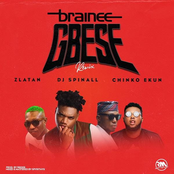 "Brainee features Zlatan, Chinko Ekun & DJ Spinall on ""Gbese (Remix)"" [Audio]"