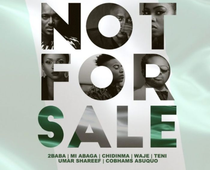 "not for sale - 2Baba, MI Abaga, Teni, Waje, Chidinma, Cobhams team up for 2019 Elections song ""Not for Sale"""
