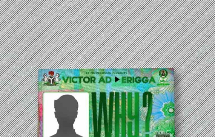 """Victor AD asks politicians """"Why?"""" in new song featuring Erigga [Listen] - OkayNG News"""