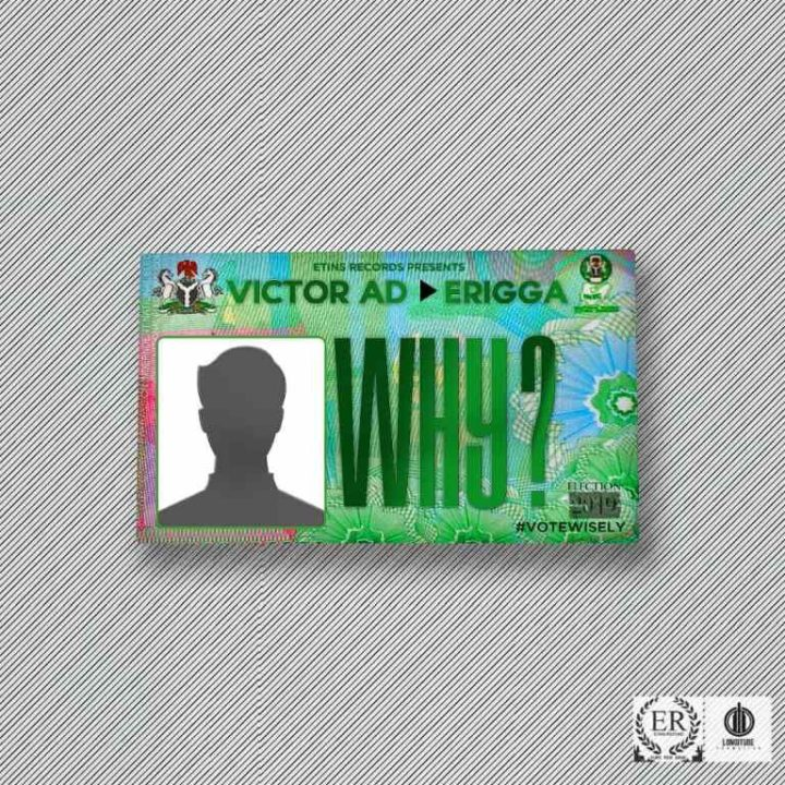"vic why 720x720 - Victor AD asks politicians ""Why?"" in new song featuring Erigga [Listen]"