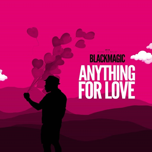 "Photo of Blackmagic ""Anything For Love"" [Audio]"