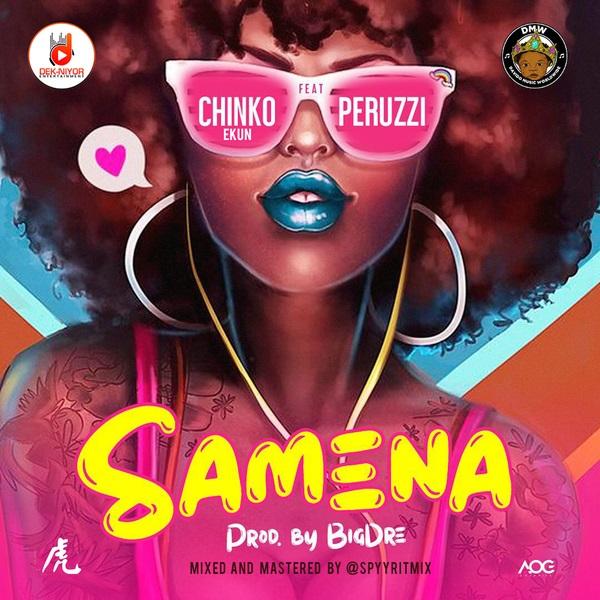 "Chinko Ekun Samena Okay ng - Chinko Ekun ""Samena"" feat. Peruzzi [Audio]"