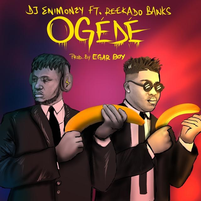 "Photo of DJ Enimoney ""Ogede"" feat. Reekado Banks [Audio]"