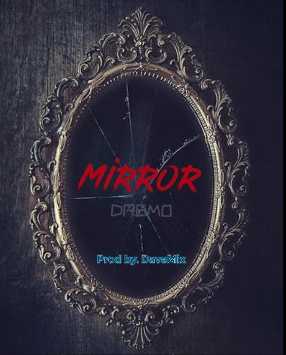 "Dremo drops new rap song ""Mirror"" [Audio]"