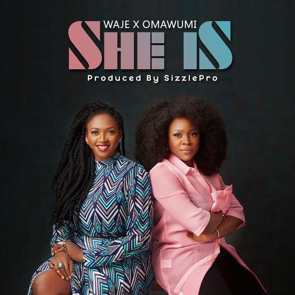 "Waje she is ART - Waje drops soundtrack for ""She Is"" with Omawumi [Audio]"