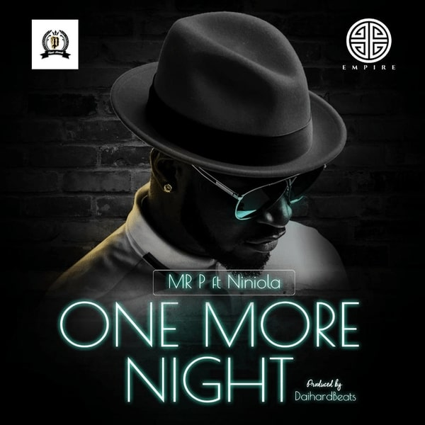 "mr p art - Mr P drops ""One More Night"" feat. Niniola [Audio]"