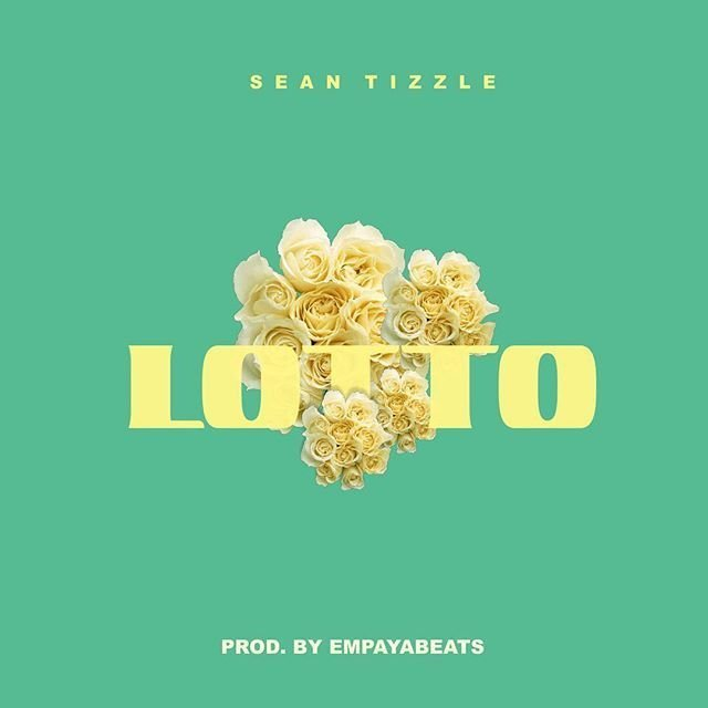 "sean tizzle lotto Okay ng - Sean Tizzle drops ""Lotto"" [Audio]"