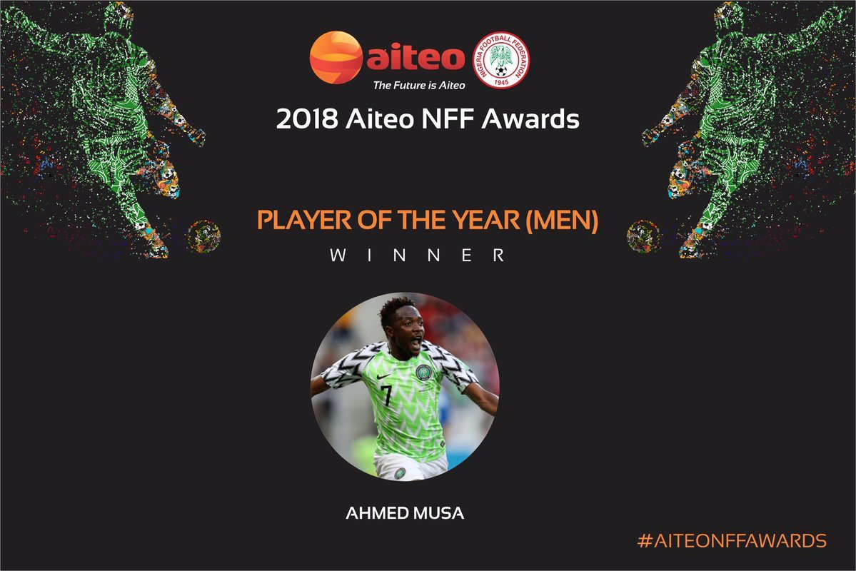 Ahmed Musa Player of the Year NFF Okay ng - Full List of winners at the 2018 AITEO/NFF Awards