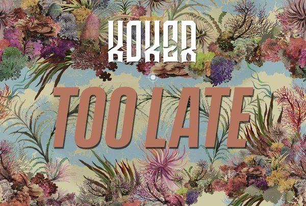 Koker Too Late 600x405 - Koker dishes 'Too Late' as he returns [Audio]