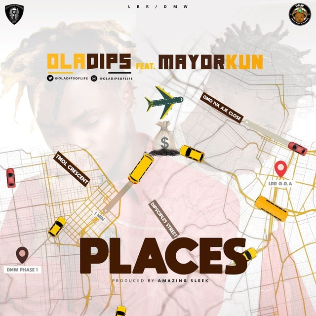 Places by Ola Dips featuring Mayorkun © LRR