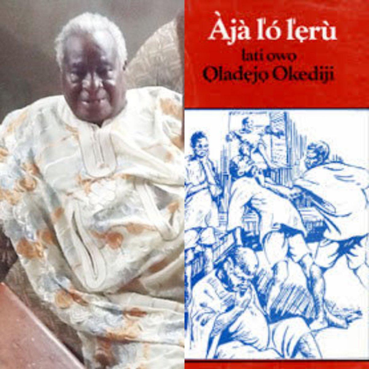 Oladejo Okediji - Veteran Yoruba author, Oladejo Okediji dies aged 89