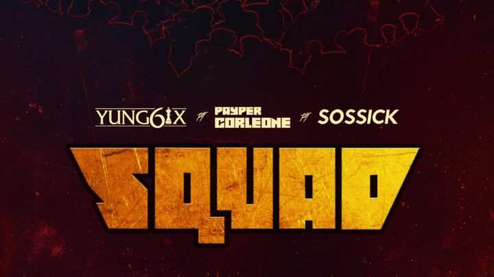 "Photo of Yung6ix drops ""Squad"" featuring Sossick & Payper Corleone [Audio]"