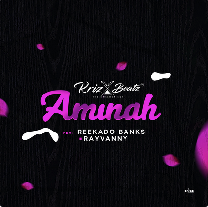 krizbeatz aminah reekado banks rayvanny mp3 download