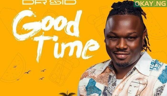 Photo of Dr Sid returns with new song, 'Good Time' (Download Audio)