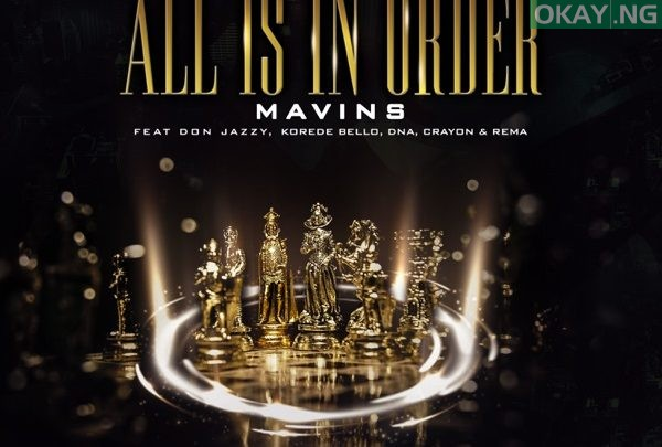"Photo of Mavins presents ""All Is in Order"" feat. Don Jazzy, Rema, Korede Bello, DNA, Crayon [Audio]"