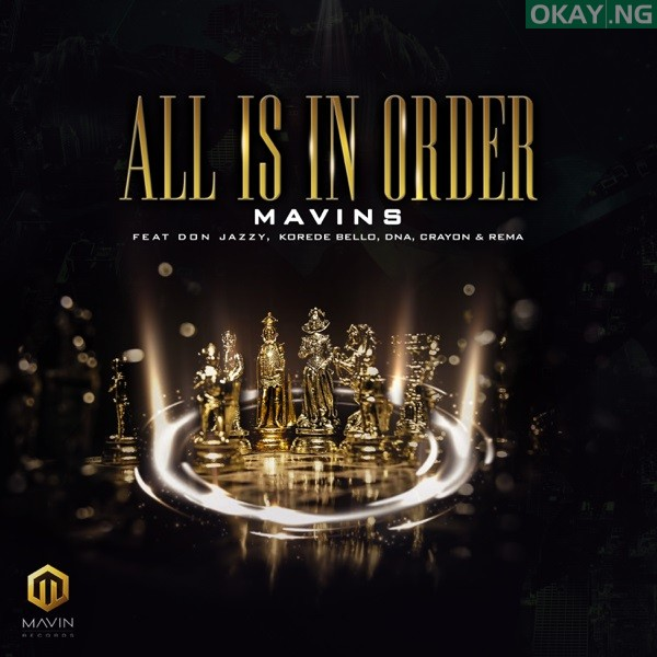 All Is in Order by Mavins feat. Don Jazzy, Rema, Korede Bello, DNA, Crayon