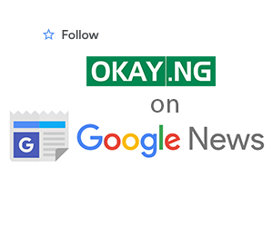 Follow Okay.ng on Google News