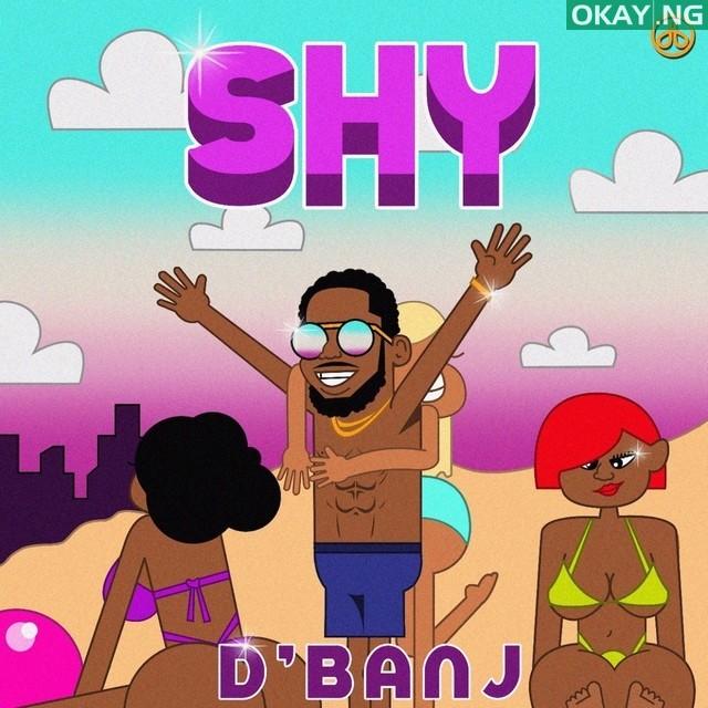 D banj Shy Okay ng - Listen to D'banj's new song, 'Shy'