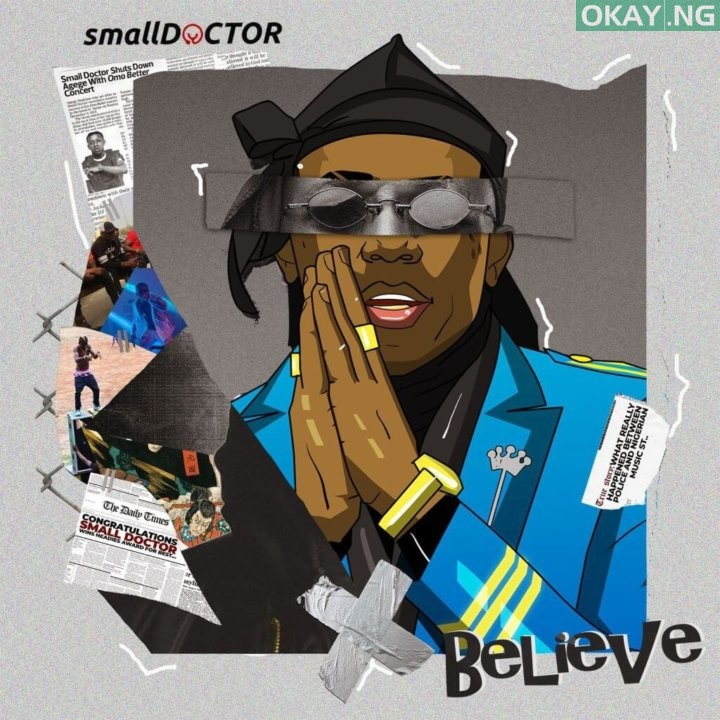 Believe by Small Doctor