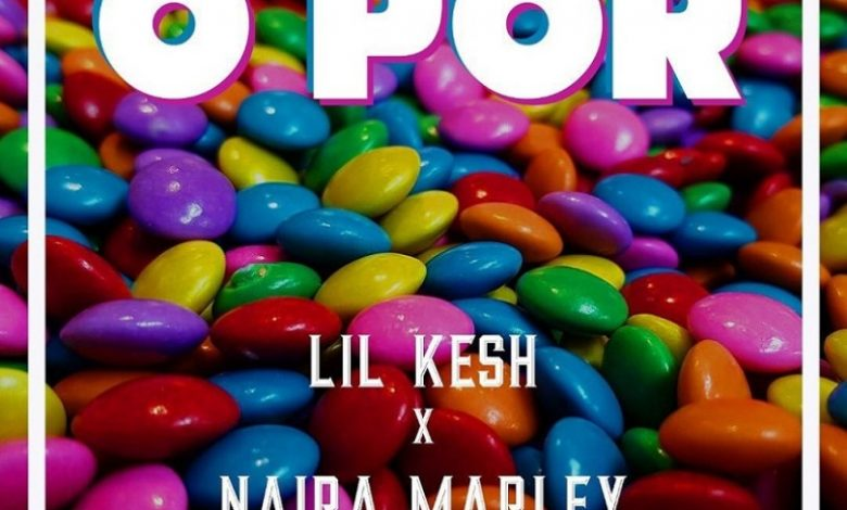 Photo of Lil Kesh features Naira Marley in new song 'O Por' (Audio)
