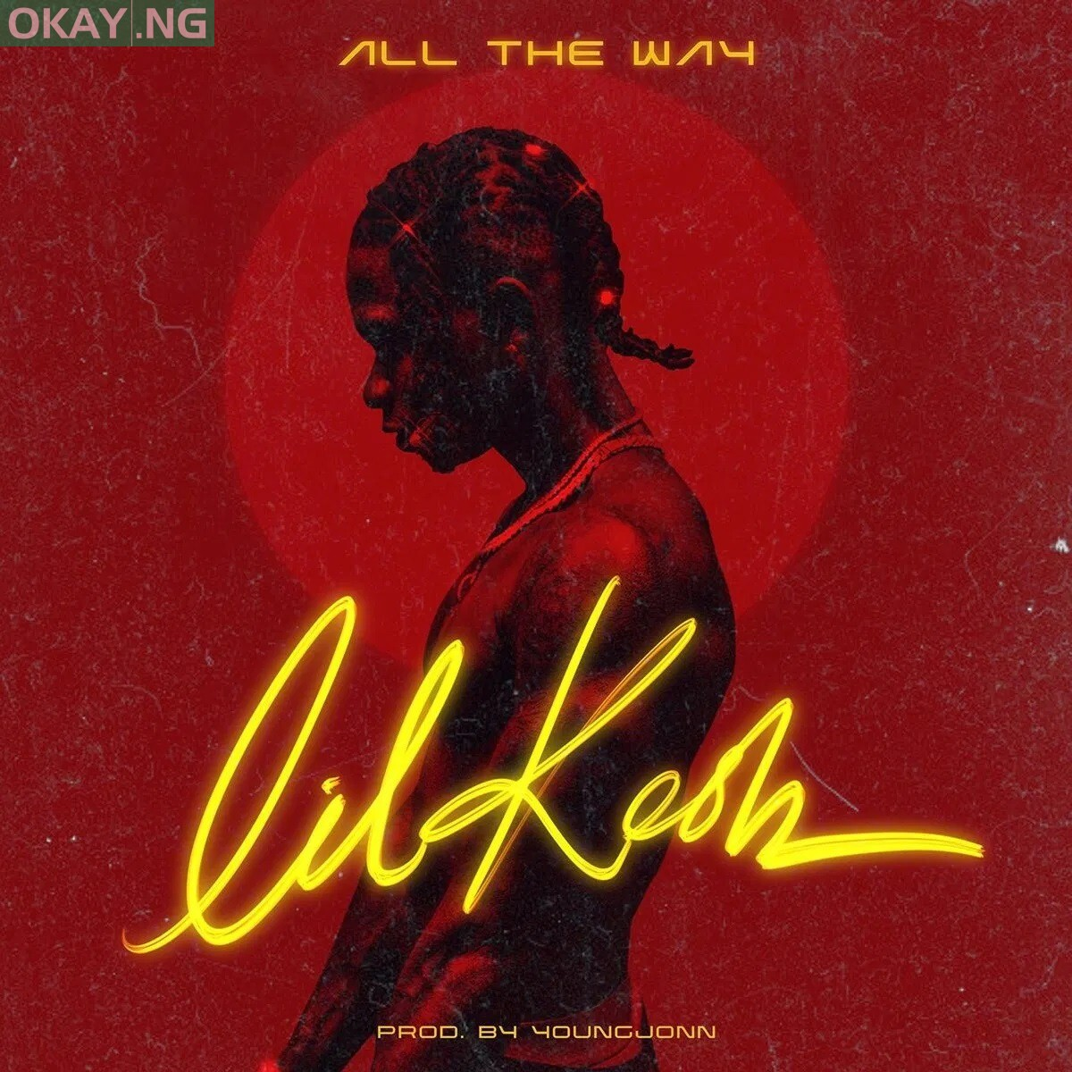 All The Way by Lil Kesh